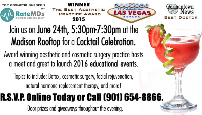 Join us on June 24th, 5:30pm-7:30pm at the  Madison Rooftop for a Cocktail Celebration.Come and hear about new approaches to face, neck and body enhancements.Door prizes and giveaways throughout the evening.
